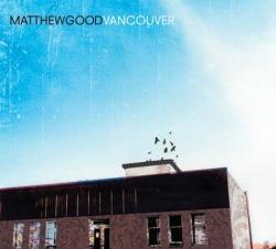cd_matthew_good_vancouver