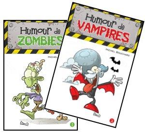 Michel Bouchard : Humour de zombies, Humour de vampires