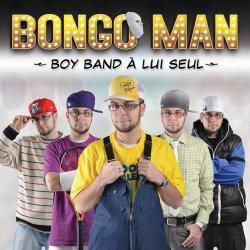 bongo_man_boy_band_a_lui_seul